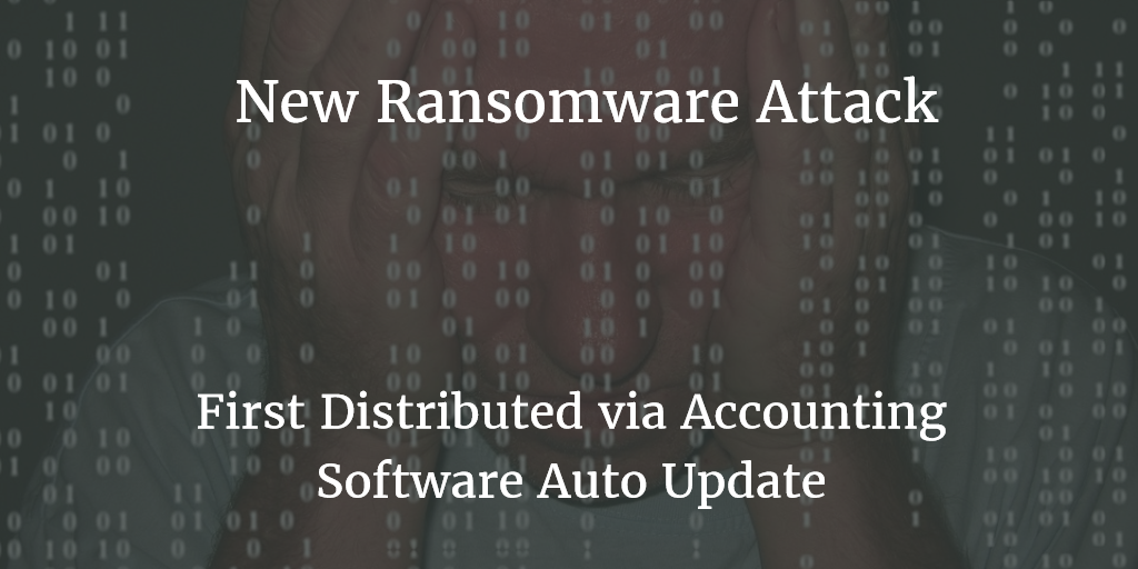 New Ransomware Attack Distributed by Accounting Software Update Mechanism